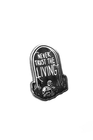 Never Trust The Living - Collectors Pin