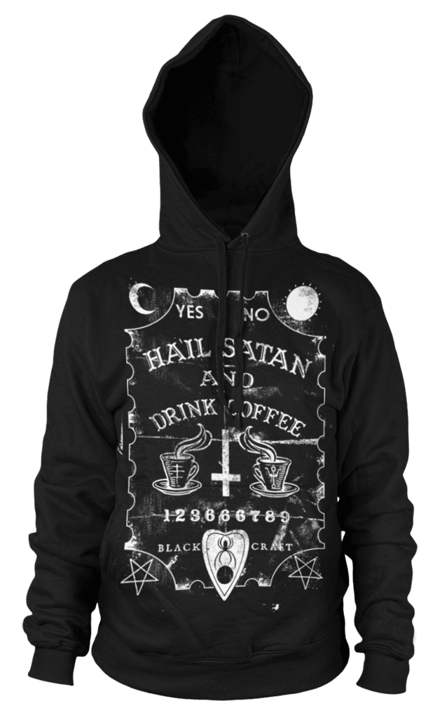 Hail Satan And Drink Coffee - Hooded Pullover Sweater
