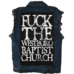 Fuck The Westboro Baptist Church - Back Patch