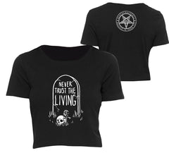 Never Trust The Living - Crop Tee