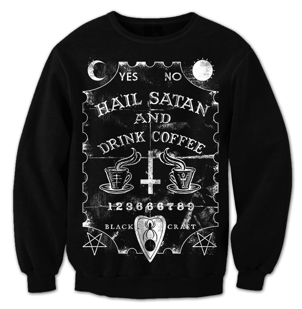 Hail Satan & Drink Coffee - Crewneck