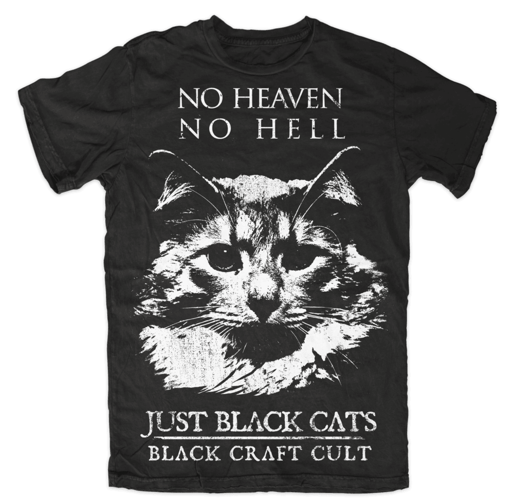 No Heaven No Hell Just Black Cats
