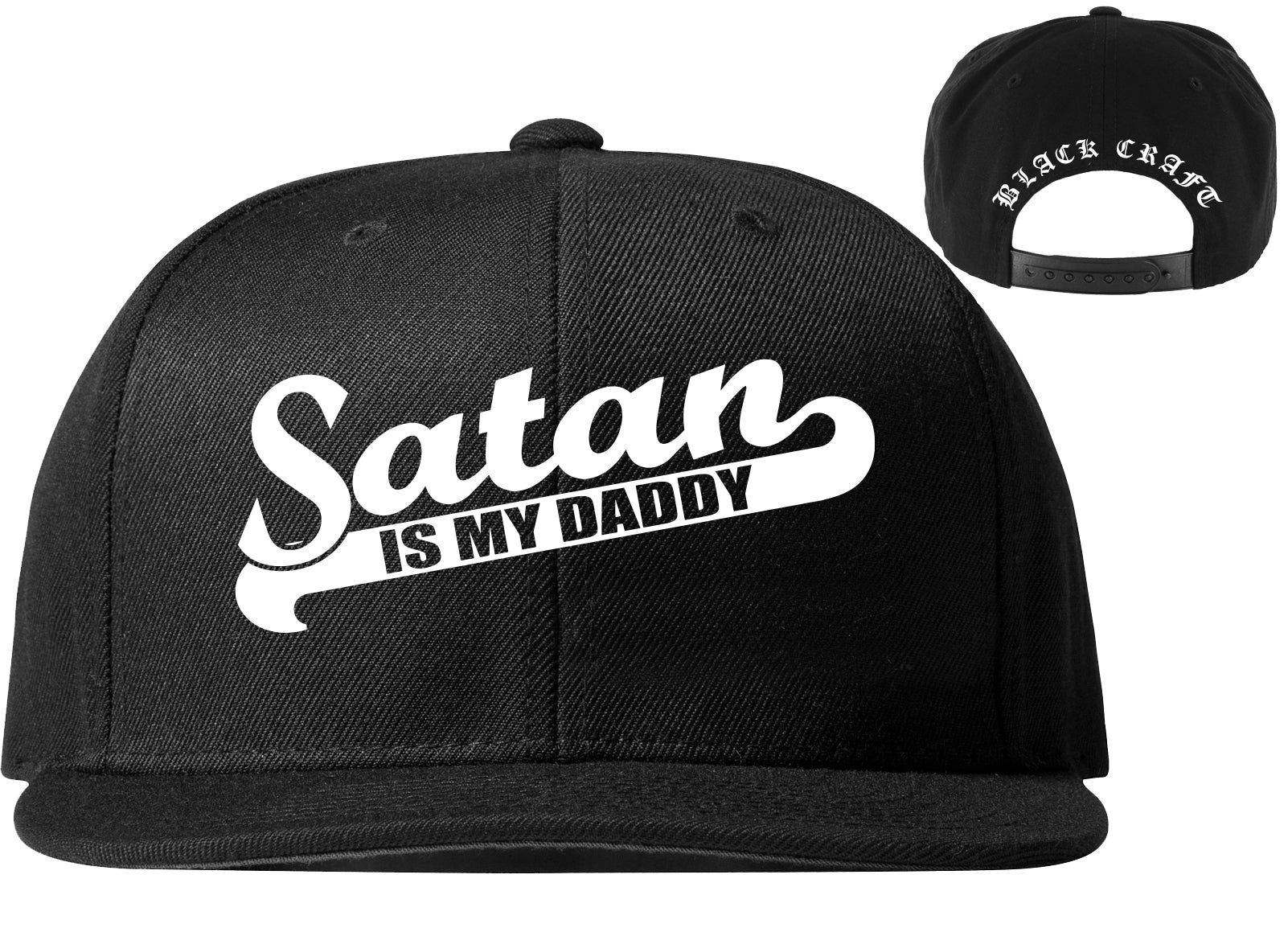 Satan Is My Daddy - Snapback Hat