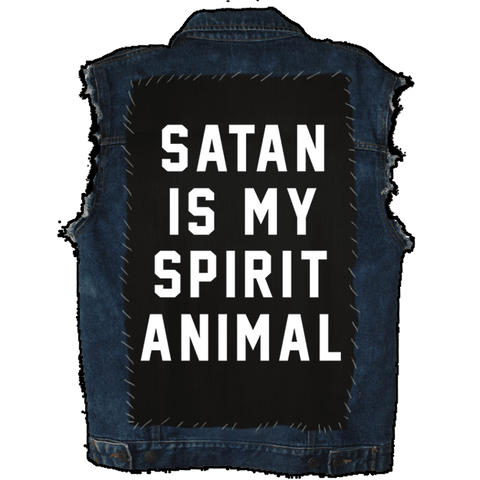 Satan Is My Spirit Animal- Back Patch