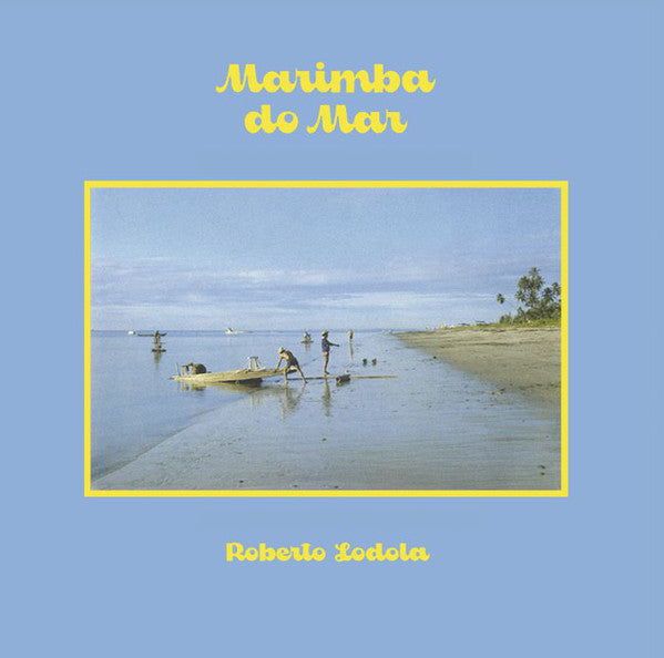 ROBERTO LODOLA - Marimba Do Mar