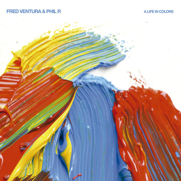FRED VENTURA & PHIL RIZZI - A Life In Colors