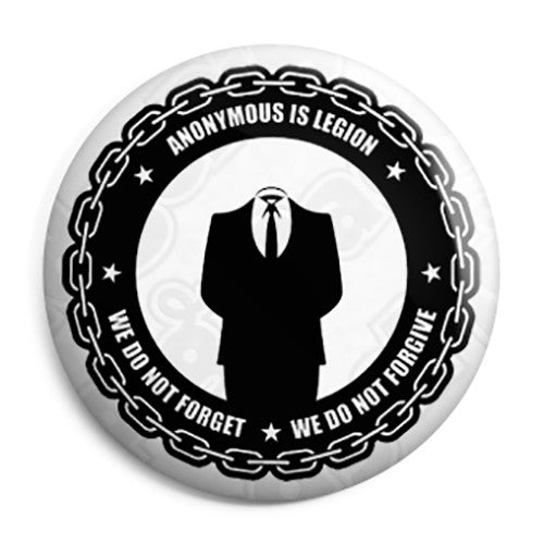 Anonymous - We do not Forget - We do not Forgive Button Badge