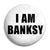 I am Banksy - Graffiti Tag Logo Street Art Pin Button Badge