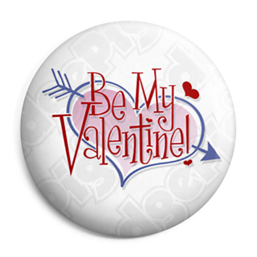 Be My Valentine - Valentines Day Button Badge