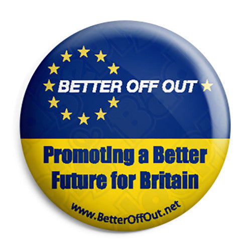 Better Off Out - Vote Leave EU European Union Pin Button Badge