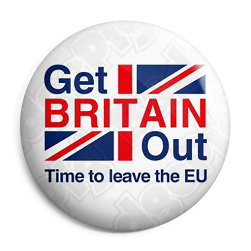 Get Britain Out Referendum - EU European Union Button Badge