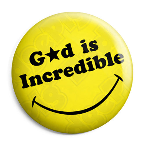 God is Incredible - Smiley Religious Button Badge