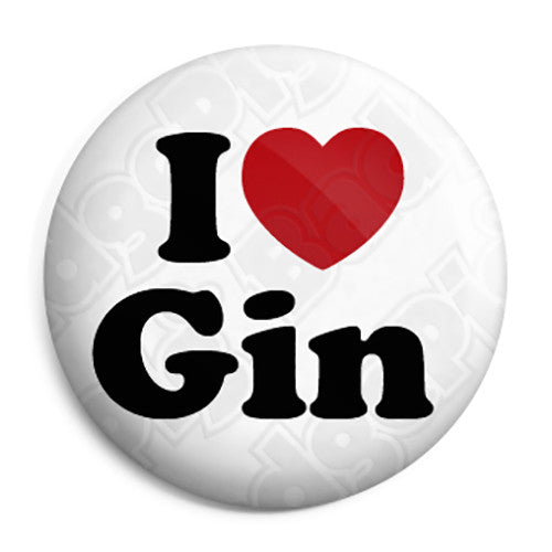 I Love (heart) Gin - Alcohol Button Badge