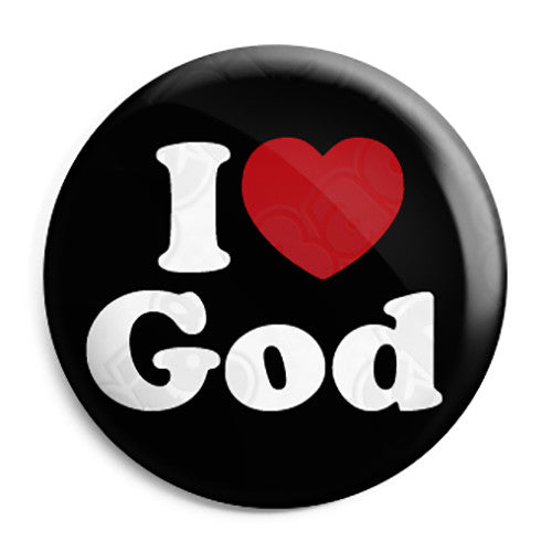 I Love God - Religious Button Badge