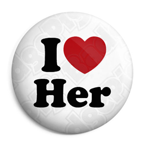 I Love Her - Romantic Valentine Heart Button Badge