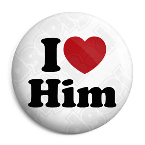 I Love Him - Romantic Valentine Heart Button Badge