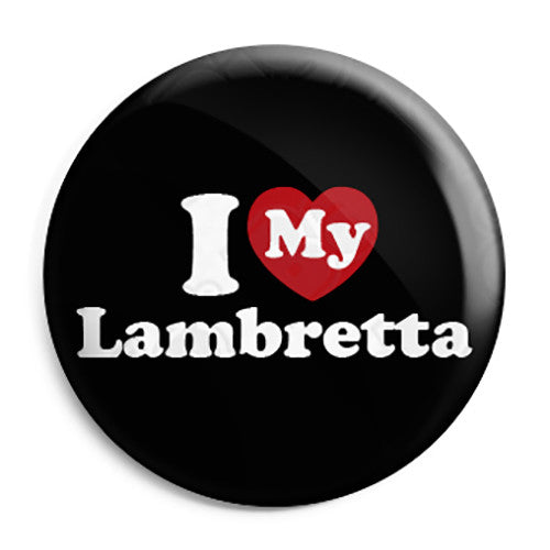 I Love My Lambretta Scooter - Scooterist Button Badge