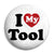 I Love (Heart) My Tool - Rude Button Badge