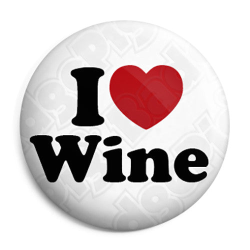 I Love Wine - Alcohol Button Badge