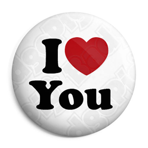 I Love You - Romantic Valentine Heart Button Badge