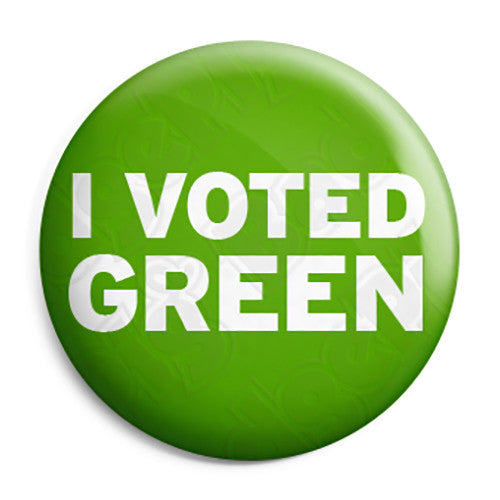 I Voted Green Party - Political Election Button Badge