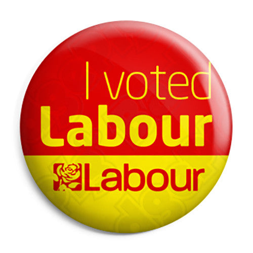 I Voted Labour - Political Election Button Badge