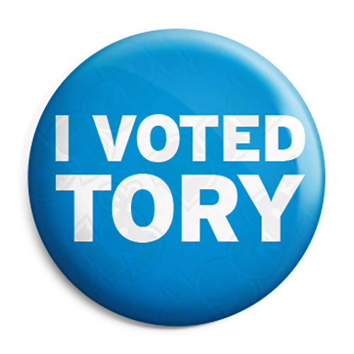 I Voted Tory, Conservative Political Election Button Badge