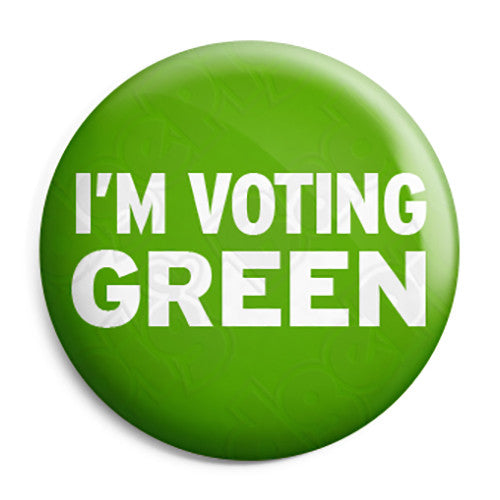 I'm Voting Green Party - Political Election Button Badge