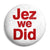 Jez We Did - Jeremy Corbyn - Labour Leader - Button Badge
