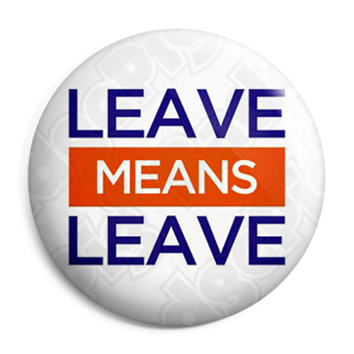 Leave Means Leave Europe EU Referendum - European Union Button Badge
