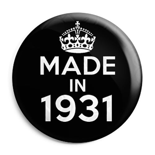 Made in 1931 - Keep Calm Birthday Year of Birth Pin Button Badge
