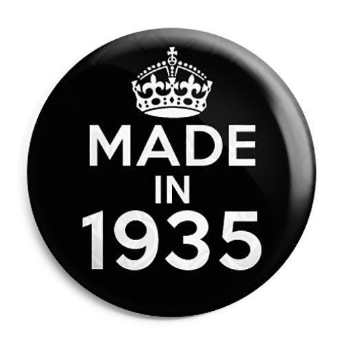 Made in 1935 - Keep Calm Birthday Year of Birth Pin Button Badge