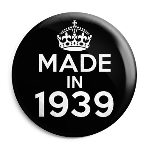 Made in 1939 - Keep Calm Birthday Year of Birth Pin Button Badge