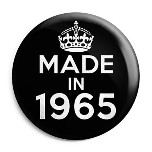 Made in 1965 - Keep Calm Birthday Year of Birth Pin Button Badge