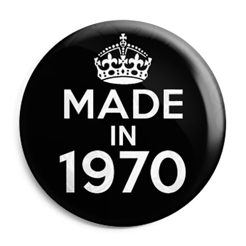 Made in 1970 - Keep Calm Birthday Year of Birth Pin Button Badge