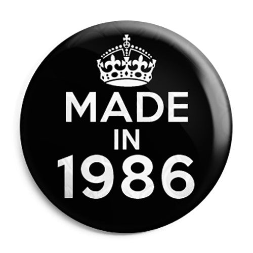 Made in 1986 - Keep Calm Birthday Year of Birth Pin Button Badge