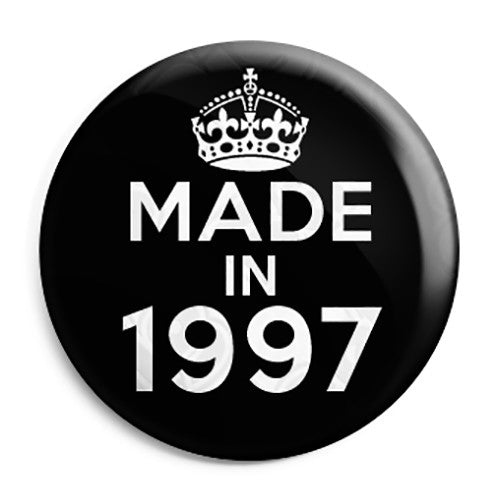 Made in 1997 - Keep Calm Birthday Year of Birth Pin Button Badge