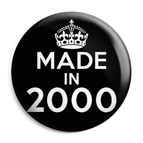 Made in 2000 - Keep Calm Birthday Year of Birth Pin Button Badge