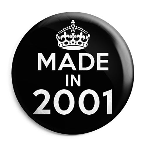Made in 2001 - Keep Calm Birthday Year of Birth Pin Button Badge