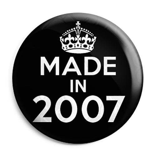 Made in 2007 - Keep Calm Birthday Year of Birth Pin Button Badge