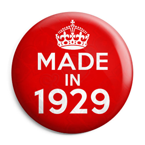 Made in 1929 - Keep Calm Birthday Year of Birth Pin Button Badge