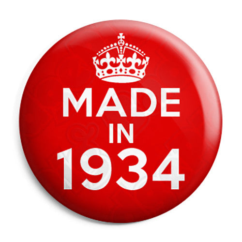 Made in 1934 - Keep Calm Birthday Year of Birth Pin Button Badge