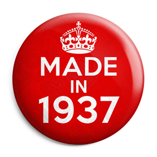 Made in 1937 - Keep Calm Birthday Year of Birth Pin Button Badge