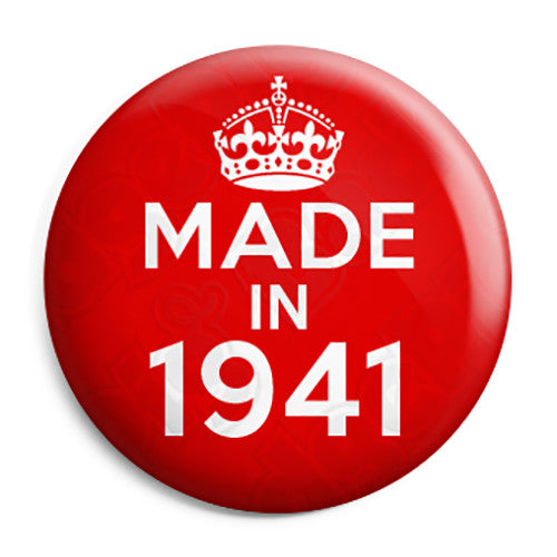 Made in 1941 - Keep Calm Birthday Year of Birth Pin Button Badge