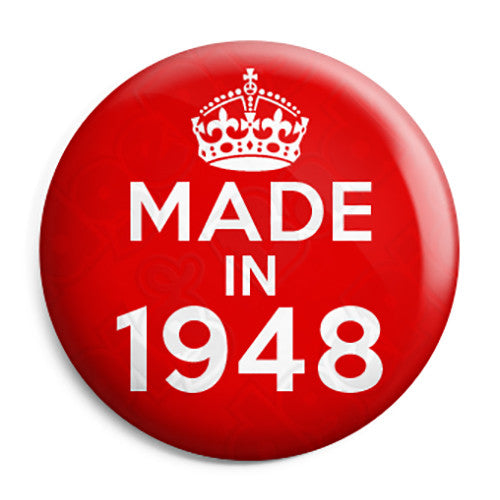 Made in 1948 - Keep Calm Birthday Year of Birth Pin Button Badge