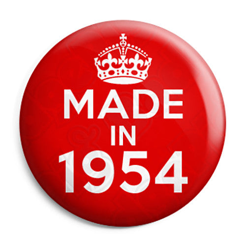 Made in 1954 - Keep Calm Birthday Year of Birth Pin Button Badge