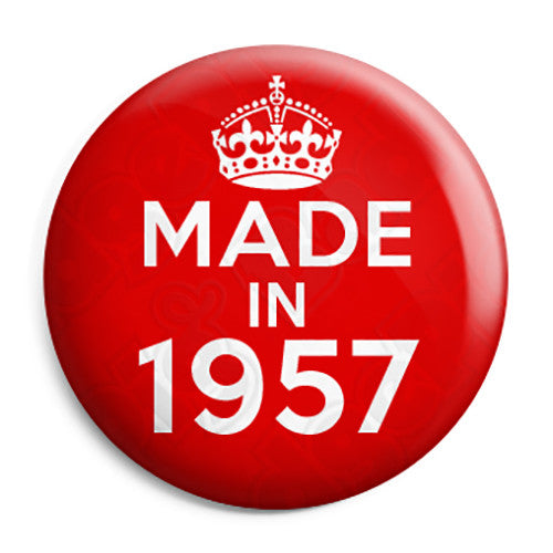 Made in 1957 - Keep Calm Birthday Year of Birth Pin Button Badge