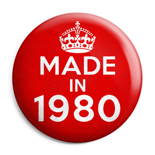 Made in 1980 - Keep Calm Birthday Year of Birth Pin Button Badge