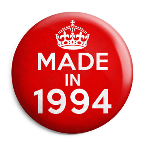 Made in 1994 - Keep Calm Birthday Year of Birth Pin Button Badge
