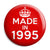Made in 1995 - Keep Calm Birthday Year of Birth Pin Button Badge
